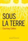 http://booklubarty.files.wordpress.com/2013/07/sous-la-terre-de-courtney-collins.jpg